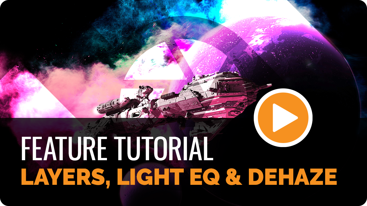 Layers, Dehaze & Light EQ